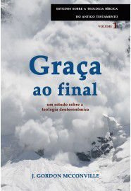 Graça ao final / J. Gordon McConville