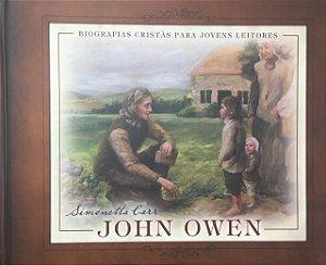 John Owen: Biografias Cristãs para Jovens Leitores