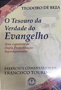 O Tesouro da Verdade do Evangelho / Teodoro de Beza