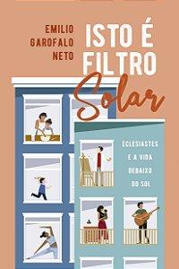 Isto é Filtro Solar / Emilio Neto
