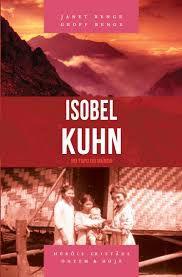 Isobel Kuhn - Série heróis cristãos ontem & hoje