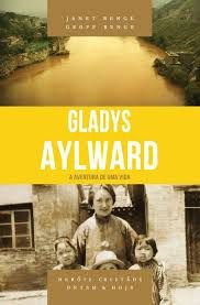 Gladys Aylward - Série heróis cristãos ontem & hoje