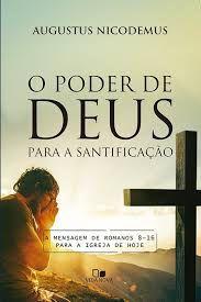 O Poder de Deus para a santificação / A. Nicodemus