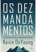Os Dez Mandamentos / K. DeYoung