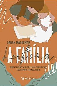 A Família Leitora / Sarah Mackenzie