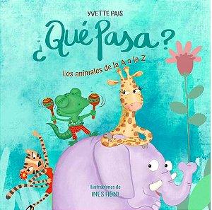 ¿Qué Pasa?: Los animales de la A a la Z