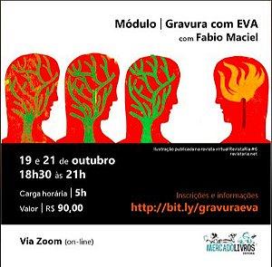 Módulo Gravura com EVA com Fabio Maciel