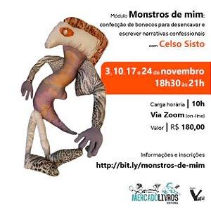 Módulo: MONSTROS DE MIM: CONFECÇÃO DE BONECOS PARA DESENCAVAR E ESCREVER NARRATIVAS CONFESSIONAIS com Celso Sisto