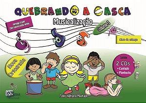 Quebrando a Casca - Musicalização Infantil Volume 3