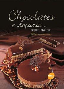 Chocolates e Doçaria Da École Lenôtre - Volume 1