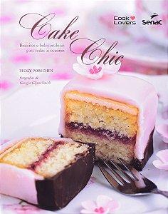Cake Chic - Biscoitos e Bolos Estilosos Para Todas as Ocasiões