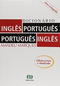 Dicionário Inglês-Português/ Português-Inglês - Amadeu Marques - Ática