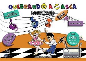 Quebrando a Casca - Musicalização Infantil Volume 4