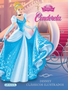 Disney Clássicos Ilustrados - Cinderela