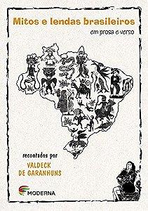 Mitos e Lendas Brasileiros em Prosa e em Verso