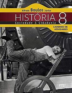 História, Sociedade e Cidadania - 8ª ano - Caderno de Atividades