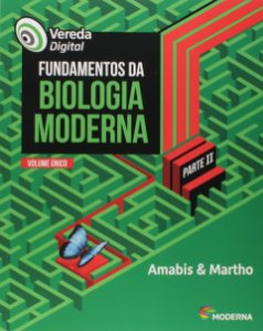 Vereda Digital - Fundamentos da Biologia Moderna - Volume Único