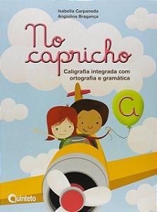 No Capricho A - Caligrafia Integrada com Ortografia e Gramática - 1º Ano