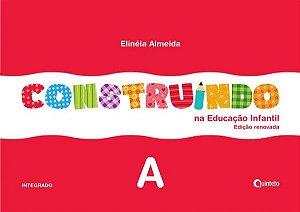 Construindo na Educação Infantil - Conjunto Integrado - A
