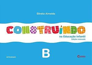 Construindo na Educação Infantil - Conjunto Integrado - B