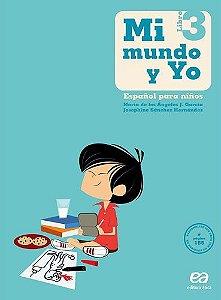 Mi Mundo y Yo - Español Para Niños - Libro 3