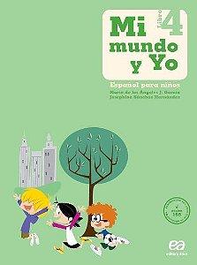 Mi Mundo y Yo - Español Para Niños - Libro 4