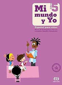 Mi Mundo y Yo - Español Para Niños - Libro 5