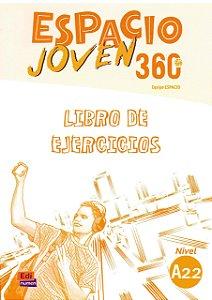 Espacio Joven 360 A2.2 - Libro de Ejercicios