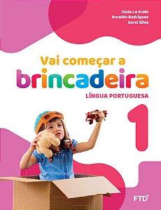 Vai começar a brincadeira 1 - Língua portuguesa