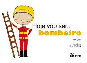 Hoje vou ser... bombeiro