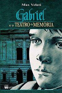 Gabriel e o teatro da memória