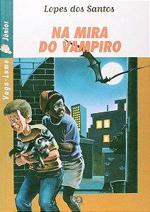 Na Mira Do Vampiro - Coleção Vaga-Lume Junior