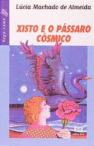 Xisto e o Pássaro Cósmico- Coleção Vaga-Lume