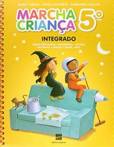 Marcha Criança Integrado. Língua Portuguesa, Matemática, História, Geografia, Ciências, Inglês e Artes. 5º Ano