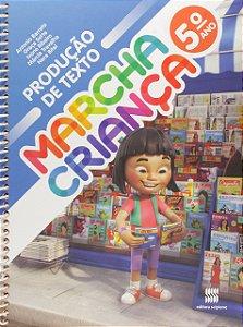 Marcha Criança. Produção de Texto - 5º Ano