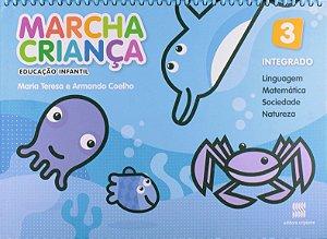 Marcha Criança Integrado. Linguagem, Matemática, Sociedade e Natureza. Educação Infantil - Volume 3