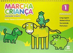 Marcha Criança Integrado. Linguagem, Matemática, Sociedade e Natureza. Educação Infantil - Volume 1