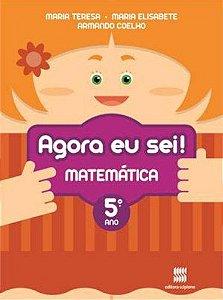 Agora Eu Sei! Matemática. 5º Ano