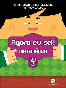 Agora Eu Sei! Matemática. 4º Ano