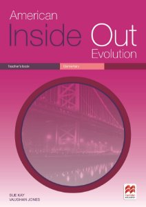 American Inside Out Evolution Teacher's Book - Elementary