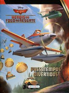 Disney Passatempos Divertidos - Heróis do Fogo ao Resgate - Aviões 2