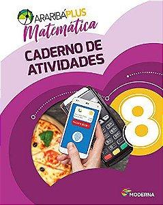 Araribá Plus - Matemática 8º Ano - Caderno de Atividades - 5ª Edição