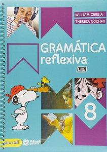 Gramática Reflexiva - 8º Ano - 4ª Edição 2016