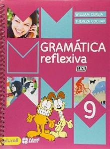 Gramática Reflexiva - 9º Ano - 4ª Edição 2016