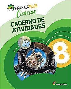 Araribá Plus - Ciências 8º Ano - Caderno de Atividades- 5ª Edição