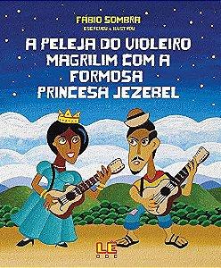 A Peleja do Violeiro Magrilim com a Formosa Princesa Jezebel