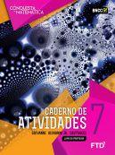 A Conquista da Matemática - Caderno de Atividades - 7º Ano