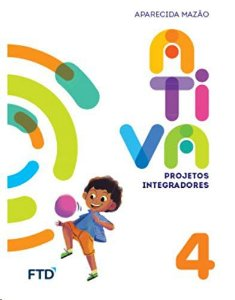Projetos Integradores Volume 4 - 4º Ano