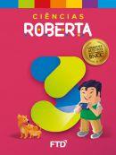 Grandes Autores - Ciências - Roberta - 3° Ano