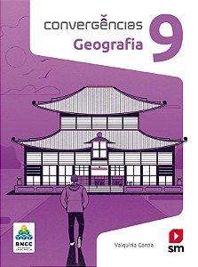 Convergências - Geografia 9 - Edição 2019 - BNCC